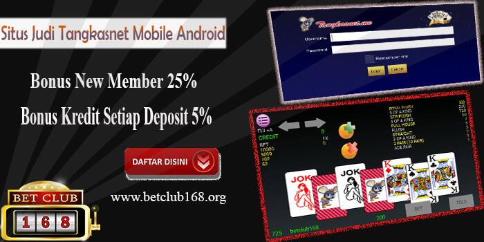Main Mudah Judi Tangkas Online Android Bonus Deposit Terpopuler