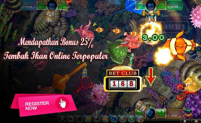 Bonus 25% Tembak Ikan Online